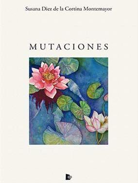 Portada libro mutaciones de Susana Diez de la Cortina