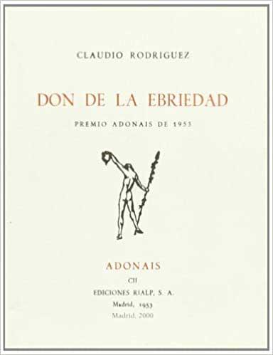 El don de la ebriedad de Claudio Rodríguez
