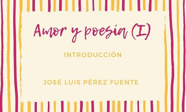 Amor y poesía (I): Introducción